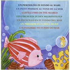 Un pesciolino in fondo al mare- Ein fischlein in den meerestiefen