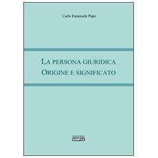 La persona giuridica. Origine e significato