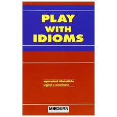 Play with idioms