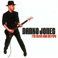 Danko Jones - I'm Alive And On Fire