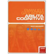 Abilit� cognitive. Programma di potenziamento e recupero. Vol. 4: Abilit� visuo-spaziali.