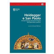 Heidegger e San Paolo. Interpretazione fenomenologica dell'epistolario paolino