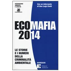 Ecomafia 2014. Le storie e i numeri della criminalità ambientale