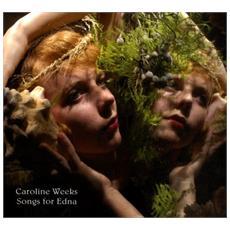 Caroline Weeks - Songs For Edna