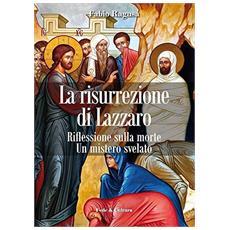 La risurrezione di Lazzaro. Riflessioni sulla morte. Un mistero svelato