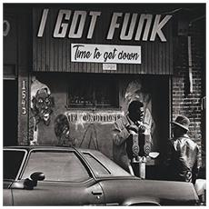 I Got Funk - Time To Get Down