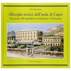 Alberghi storici dell'isola di Capri. Una storia dell'ospitalità tra Ottocento e Novecento