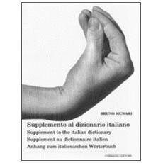 Supplemento al dizionario italiano-Supplement to the italian dictionary-Supplement au dictionnaire italien-Anhang zum italienischen Wörterbuch. Ediz. multilingue