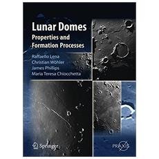 Lunar Domes. Properties and fornation processes