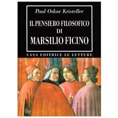 Pensiero filosofico di Marsilio Ficino (Il)
