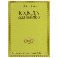 Lourdes. Citt� iniziatica