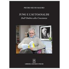 Jung e l'autoanalisi. Dall'ombra alla coscienza
