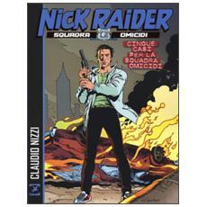 Cinque casi per la squadra omicidi. Nick Raider
