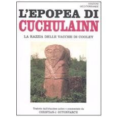 L'epopea di Cuchulainn. La razzia delle vacche di Cooley