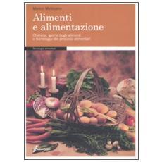 Alimenti e alimentazione. Chimica, igiene degli alimenti e tecnologia dei processi alimentari