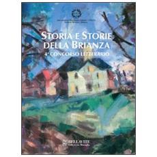 Storia e storie della Brianza. 4° concorso letterario