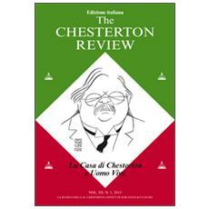 The Chesterton review. Vol. 3: La casa di Chesterton e uomo vivo.