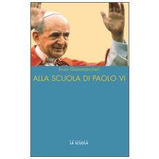 Alla scuola di Paolo VI