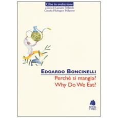 Perch� si mangia? -Why do we eat?