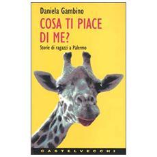 Cosa ti piace di me? Storie di ragazzi a Palermo