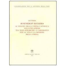 Iuvenescit Ecclesia. Lettera ai vescovi della chiesa cattolica sulla relazione tra doni gerarchici e carismatici per la vita e la missione della Chiesa