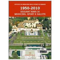 1950-2010. Sessant'anni di medicina, sport e salute