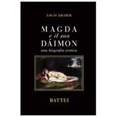 Magda e il suo Dàimon. Una biografia erotica