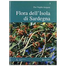 Flora dell'isola di Sardegna. Ediz. illustrata. Vol. 3
