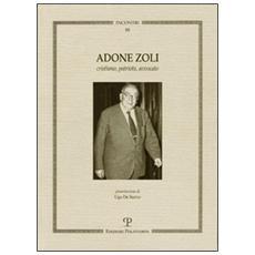 Adone Zoli. Cristiano, patriota, avvocato
