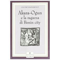 Akara-Ogun e la ragazza di Benin City