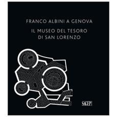 Franco Albini a Genova. Il Museo del tesoro di San Lorenzo