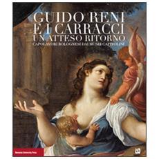Guido Reni e i Carracci. Un atteso ritorno