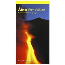 Ätna. Der vulkan. Naturalistiche ausflugswege