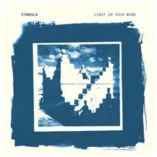 Cymbals - Light In Your Mind (Cream Vinyl)