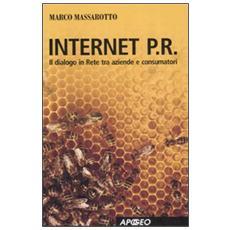 Internet P. R. Dialogo in rete tra aziende e consumatori