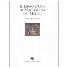 Il libro d'Ore di Maddalena de' Medici