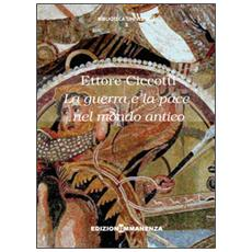 La guerra e la pace nel mondo antico