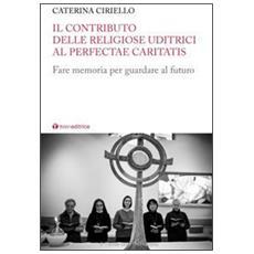 Il contributo delle religiose uditrici al Perfectae Caritatis. Fare memoria per guardare al futuro
