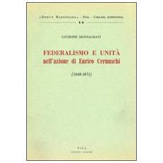 Federalismo e unit� nell'azione di Enrico Cernuschi (1848-1851)