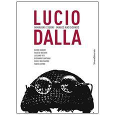 Lucio Dalla. Immagini e suoni. Ediz. italiana e inglese