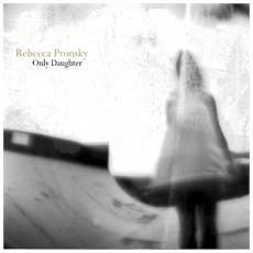 Rebecca Pronsky - Only Daughter