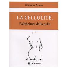 Domenico Amuso - La Cellulite, L'Alzheimer Della Pelle