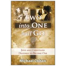 Two into on will go. Jwes and christians destined to become one