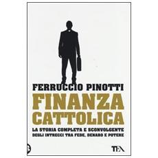 Finanza cattolica. Ediz. illustrata