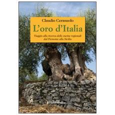 L'oro d'Italia. Viaggio alla ricerca delle cucine regionali dal Piemonte alla Sicilia