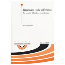 Ragionare tra le differenze. Per un'etica del dialogo interculturale