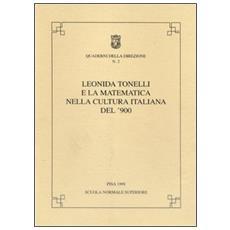 Leonida Tonelli e la matematica nella cultura italiana del '900