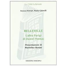 Belleville. L'altra Parigi di Daniel Pennac