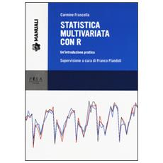 Statistica multivariata con R. Un'introduzione pratica