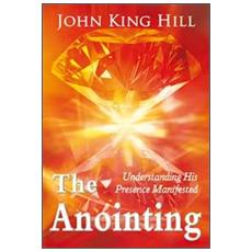 The anointing. Understanding his presence manifested